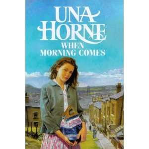 When Morning Comes (9780749904852) Una Horne Books