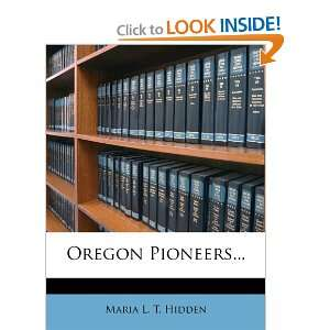 Oregon Pioneers (9781278597782): Maria L. T. Hidden