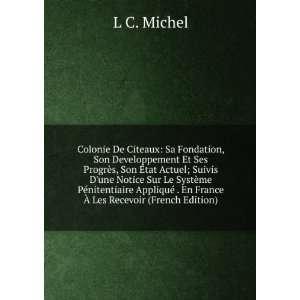 © . En France Ã? Les Recevoir (French Edition): L C. Michel: Books