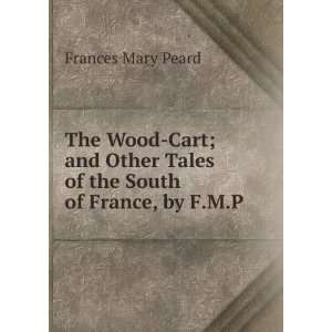 Tales of the South of France, by F.M.P.: Frances Mary Peard: Books