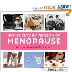Not Guilty by Reason of Menopause: Leigh Anne Jasheway Bryant: