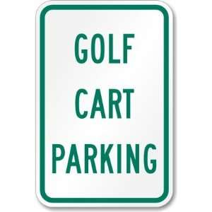 Golf Cart Parking Engineer Grade Sign, 18 x 12 Office