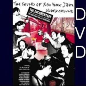 The Sound Of New York Jazz Underground The Documentary