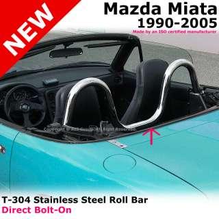 Mazda Miata MX5 90 05 T304 Stainless Steel Chrome One Piece Roll Bar