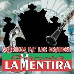 Corridos Pa Los Grandes Banda La Mentira Music