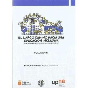 Camino Hacia (Iii). una Educacion Inclusiva. Aportaciones Desde la his