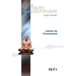 lettres de linconscient (9782749212388): Collectif: Books