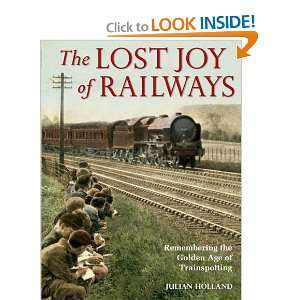 The Lost Joy of Railways Remembering the Golden Age of