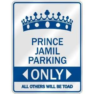 PRINCE JAMIL PARKING ONLY  PARKING SIGN NAME