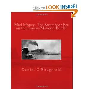 Mad Money The Steamboat Era on the Kansas Missouri Border Mr. Daniel
