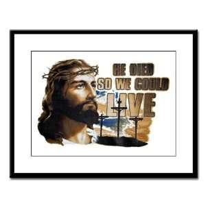 Large Framed Print Jesus He Died So We Could Live