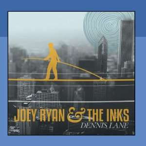 Dennis Lane Joey Ryan & The Inks Music