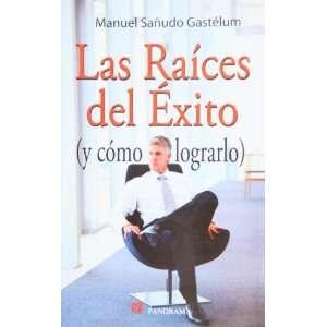 Las raices del exito (y como lograrlo) (Spanish Edition