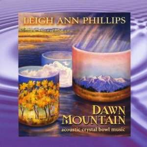 Dawn Mountain: Leigh Ann Phillips: Music