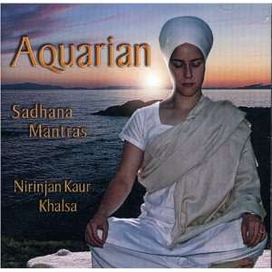 Aquarian : Sadhana Mantras: Nirinjan Kaur Khalsa: Music