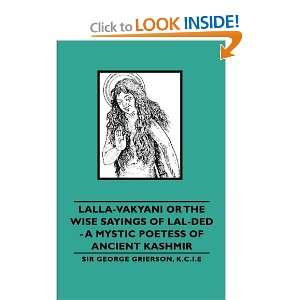 Lalla Vakyani or The Wise Sayings of Lal Ded   A Mystic