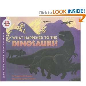 What Happened to the Dinosaurs? (Lets Read And Find Out