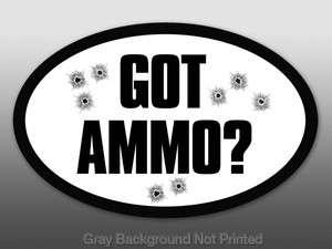 Oval Got Ammo Sticker  decal gun bullets holes fun nra