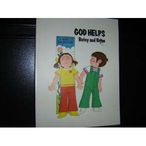 God Helps Betsy and Brian (9780830703869) Margaret M