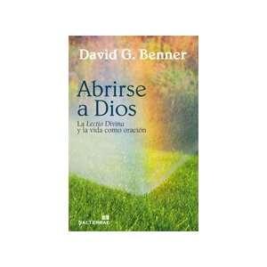 DIVINA Y LA VIDA COMO ORACION (9788429319408): DAVID G. BENNER: Books
