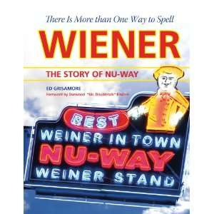 There Is More Than One Way to Spell Wiener The Story of Nu Way Ed