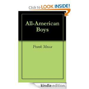 All American Boys Frank Mosca  Kindle Store