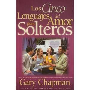 Solteros (The Five Love Languages for Singles, Spanish edition