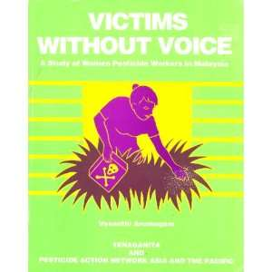Victims without voice A study of women pesticide workers in Malaysia