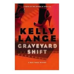 Graveyard Shift   A Maxi Poole Mystery Kelly Lange Books