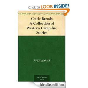 Cattle Brands A Collection of Western Camp fire Stories: Andy Adams
