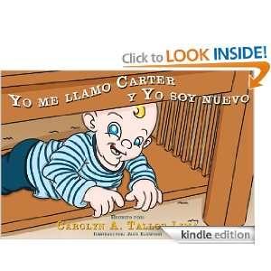 Yo me llamo Carter y Yo soy nuevo (Spanish Edition) Carolyn Tallos