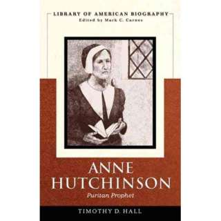 Anne Hutchinson Puritan Prophet, Hall, Timothy D. History