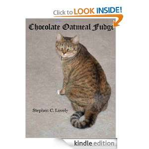Chocolate Oatmeal Fudge Stephen C. Lovely  Kindle Store