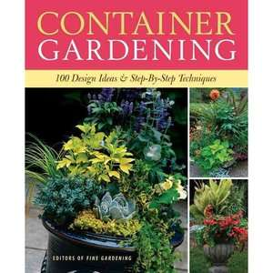 Gardening: 250 Design Ideas & Step By Step Techniques, Fine Gardening