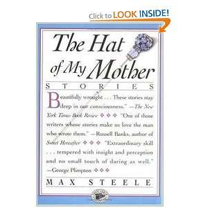The Hat Of My Mother   Stories Max Steele Books