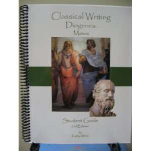Classical Writing Diogenes Maxim (Student Guide) Kathy