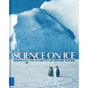 Science On Ice (9781562944988): Michael Woods: Books