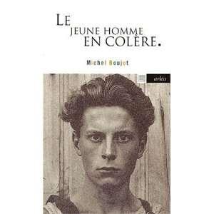 Le jeune homme en colère. (9782869594845): Michel Boujut