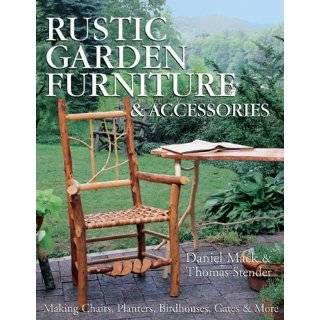 Rustic Garden Furniture & Accessories: Making …