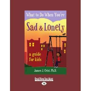 What To Do When Youre Sad & Lonely (9781458725707): James