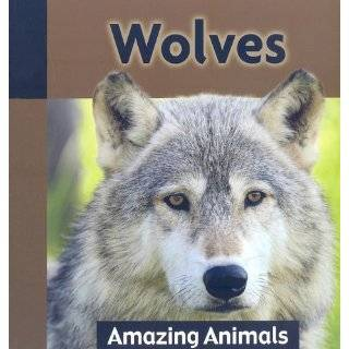 Wolves (Amazing Animals (Weigl)) by Angela Royston (Jul 2009)