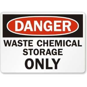 Danger: Waste Chemical Storage Only Laminated Vinyl Sign