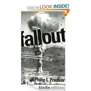 Fallout: An American Nuclear Tragedy: Philip L. Fradkin: