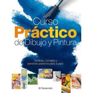 Curso Practico de Dibujo y Pintura (Tecnicas, Consejosy ejercicios