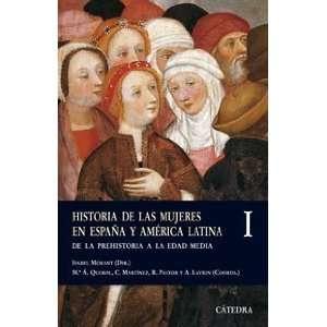 Historia De Las Mujeres En Espana Y America Latina / History of the