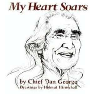 Soars (Childrens Book): Chief Dan George, Helmut Hirnschall: Books