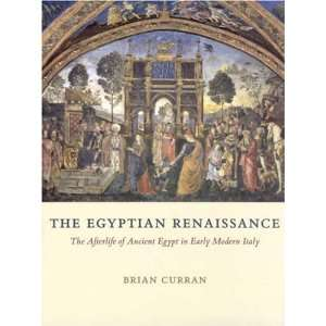 The Egyptian Renaissance The Afterlife of Ancient Egypt