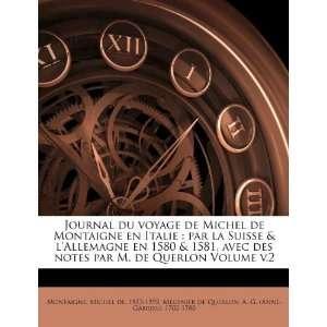 Journal du voyage de Michel de Montaigne en Italie: par la
