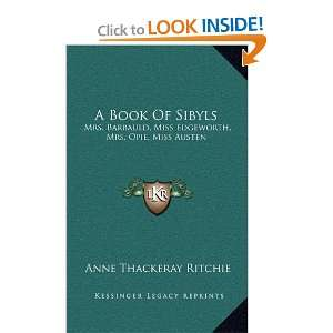 A Book Of Sibyls: Mrs. Barbauld, Miss Edgeworth, Mrs. Opie