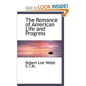 of American Life and Progress (9781115882149) Robert Lee Webb Books